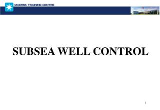 SUBSEA WELL CONTROL