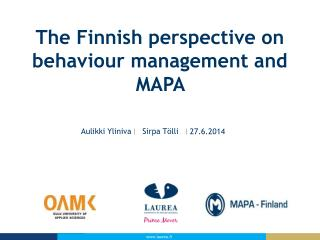 The  Finnish perspective on behaviour management and MAPA