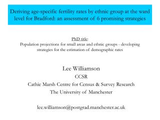 Lee Williamson CCSR Cathie Marsh Centre for Census & Survey Research The University of Manchester