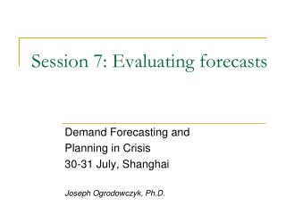 Session 7: Evaluating forecasts