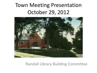 Town Meeting Presentation October 29, 2012