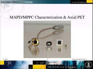 MAPD/MPPC Characterization & Axial PET