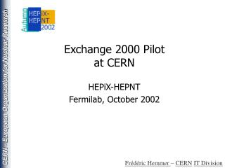 Exchange 2000 Pilot at CERN