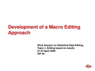 Development of a Macro Editing Approach