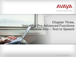 Chapter Three, VoiceMail Pro Advanced Functions Module One – Text to Speech