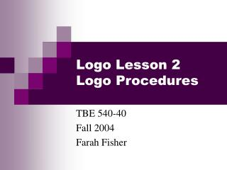 Logo Lesson 2 Logo Procedures