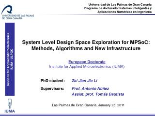 System Level Design Space Exploration for MPSoC: Methods, Algorithms and New Infrastructure