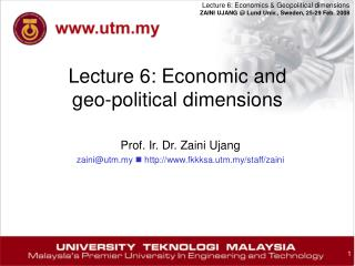 Lecture 6: Economic and  geo-political dimensions