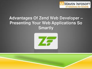 Advantages of Zend Web Developer – Presenting Your Web Appli