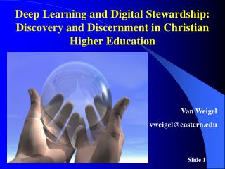 Deep Learning and Digital Stewardship:  Discovery and Discernment in Christian Higher Education