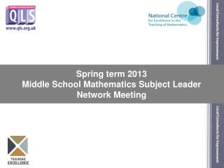 Spring term 2013 Middle School Mathematics Subject Leader Network Meeting