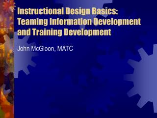 Instructional Design Basics: Teaming Information Development and Training Development