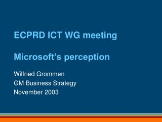 ECPRD ICT WG meeting Microsoft's perception