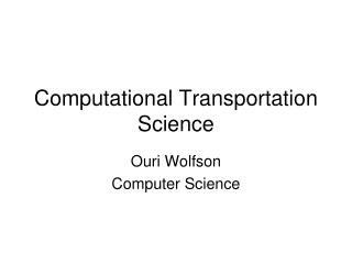 Computational Transportation Science