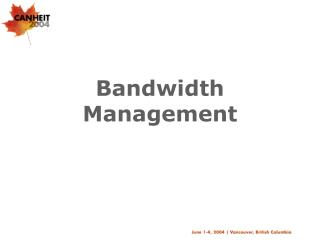 Bandwidth Management