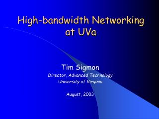 High-bandwidth Networking at UVa