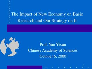 The Impact of New Economy on Basic Research and Our Strategy on It
