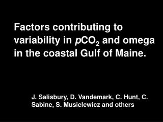 Factors contributing to variability in  p CO 2  and omega in the coastal Gulf of Maine.