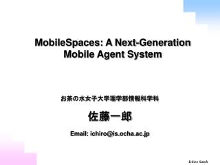 MobileSpaces: A Next-Generation Mobile Agent System