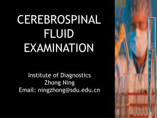 CEREBROSPINAL FLUID EXAMINATION