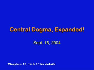 Central Dogma, Expanded!