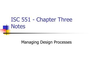 ISC 551 - Chapter Three Notes