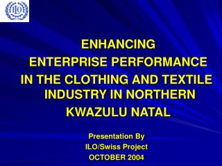 ENHANCING  ENTERPRISE PERFORMANCE IN THE CLOTHING AND TEXTILE INDUSTRY IN NORTHERN  KWAZULU NATAL