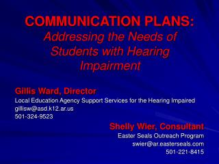 COMMUNICATION PLANS: Addressing the Needs of Students with Hearing Impairment