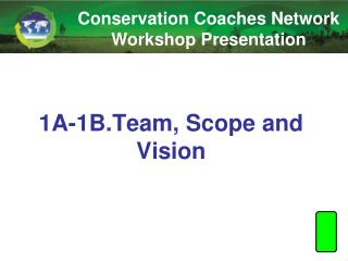 1A-1B.Team, Scope and Vision