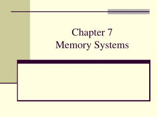Chapter 7 Memory Systems