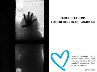 PUBLIC RELATIONS  FOR THE BLUE HEART CAMPAIGN