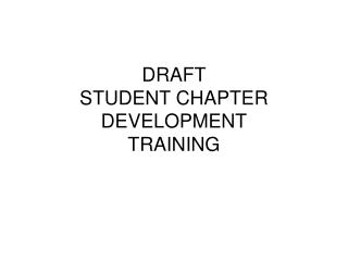DRAFT STUDENT CHAPTER DEVELOPMENT TRAINING