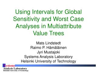 Using Intervals for Global Sensitivity and Worst Case Analyses in Multiattribute Value Trees