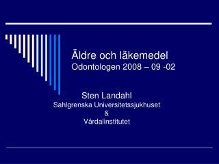 Äldre och läkemedel Odontologen 2008 – 09 -02