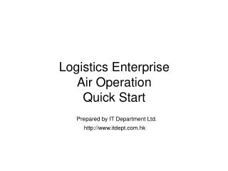 Logistics Enterprise Air Operation Quick Start