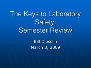The Keys to Laboratory Safety:  Semester Review