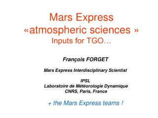 Mars Express  «atmospheric sciences » Inputs for TGO…