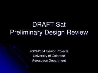 DRAFT-Sat Preliminary Design Review