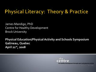 Physical  Literacy:   Theory &  Practice