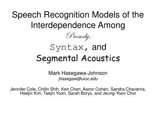 Speech Recognition Models of the Interdependence Among  Prosody, Syntax,  and  Segmental Acoustics