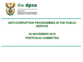 ANTI-CORRUPTION PROGRAMMES IN THE PUBLIC SERVICE  03 NOVEMBER 2010  PORTFOLIO COMMITTEE