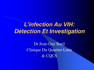 L'infection Au VIH: Détection Et Investigation