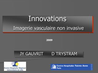 Innovations Imagerie vasculaire  non invasive