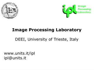 Image Processing Laboratory DEEI, University of Trieste, Italy units.it/ipl ipl@units.it