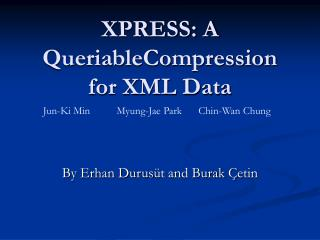 XPRESS: A QueriableCompression for XML Data