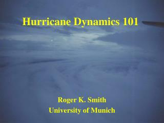 Hurricane Dynamics 101