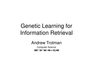 Genetic Learning for Information Retrieval