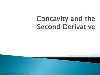 Concavity  and  the  Second Derivative
