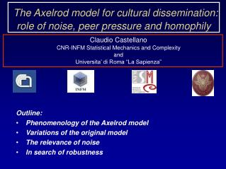 The Axelrod model for cultural dissemination: role of noise, peer pressure and homophily