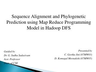 Sequence Alignment and Phylogenetic Prediction using Map Reduce Programming Model in Hadoop DFS
